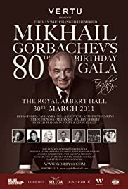 The Man Who Changed the World. Mikhail Gorbachev's 80th Birthday Gala Poster