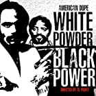 American Dope: White Powder, Black Power (2018)