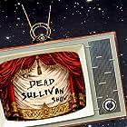 The Dead Sullivan Show (2015)