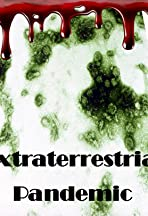 Extraterrestrial Pandemic