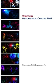 Wineskin: Psychedelic Circus, 2008 Poster