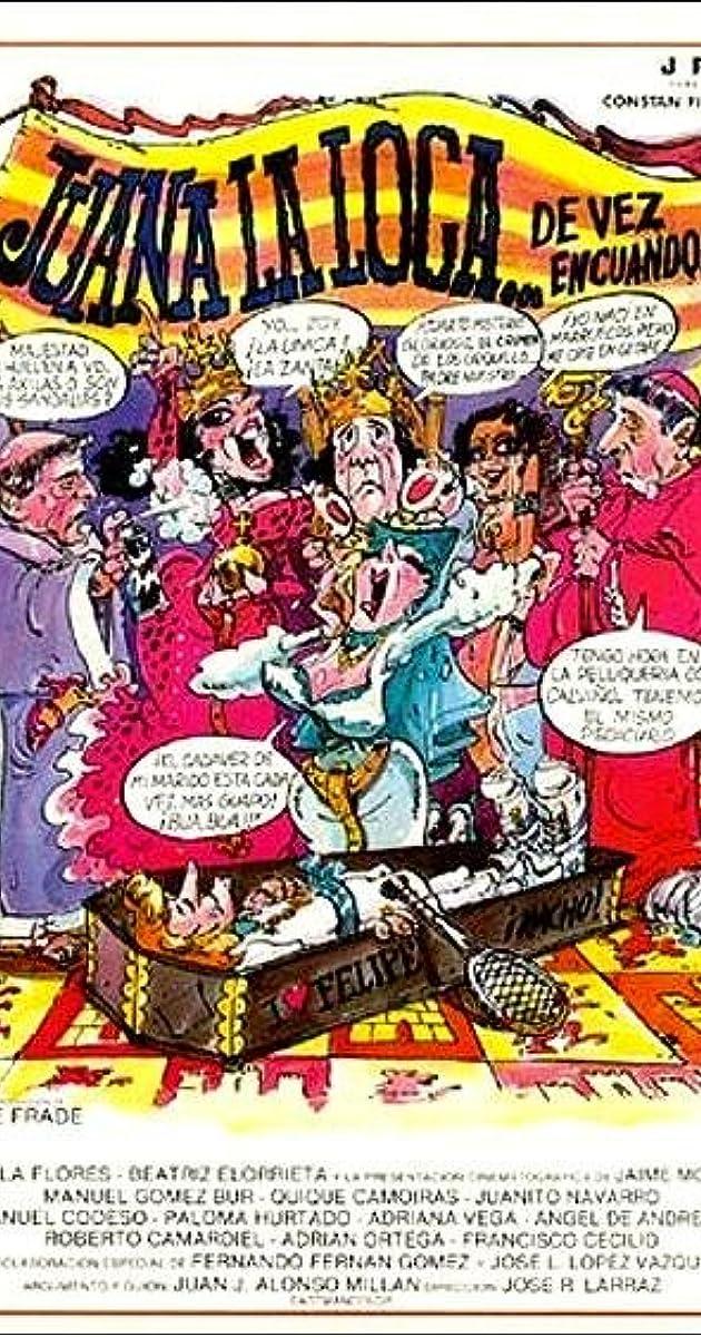 Juana La Loca De Vez En Cuando 1983 Full Cast Crew Imdb