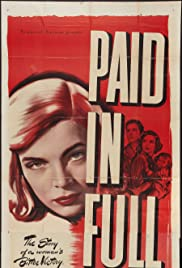 Paid in Full (1950) Poster - Movie Forum, Cast, Reviews