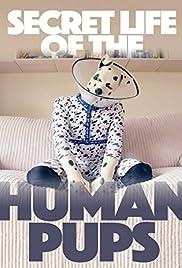 Secret Life of the Human Pups Poster