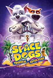 Space Dogs Tropical Adventure (2020) HDRip English Movie Watch Online Free