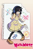 WataMote: No Matter How I Look at It, It's You Guys' Fault I'm Not Popular!