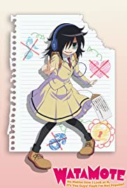 WataMote: No Matter How I Look at It, It's You Guys' Fault I'm Not Popular! Poster