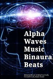 Alpha Waves Music Binaural Beats: Relaxing Music to Help You