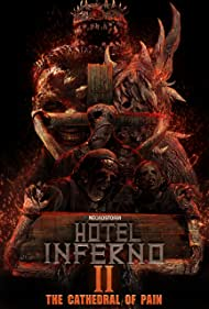 Hotel Inferno 2: The Cathedral of Pain (2017) Poster - Movie Forum, Cast, Reviews