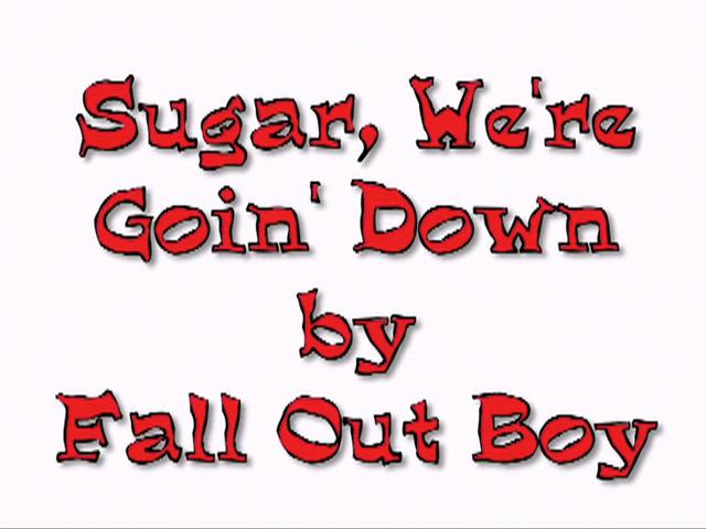Sugar, We're Goin' Down