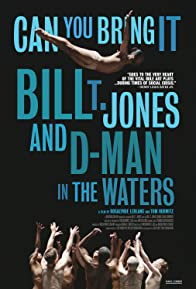 Primary photo for Can You Bring It: Bill T. Jones and D-Man in the Waters