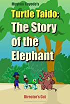 Turtle Taido: The Story of the Elephant (director's cut)