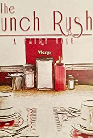 The Lunch Rush (2017)