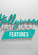 Hollywood First Look Features