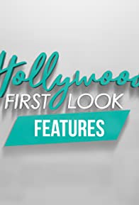 Primary photo for Hollywood First Look Features