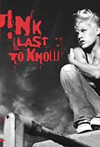 Primary photo for P!Nk: Last to Know
