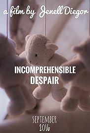 Incomprehensible Despair Poster