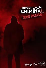 Investigação Criminal Crimes Perversos Poster
