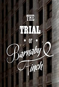 Primary photo for The Trial of Barnaby Finch