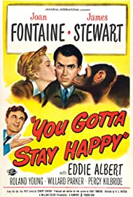 You Gotta Stay Happy (1948) Poster - Movie Forum, Cast, Reviews
