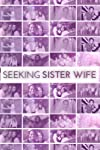 Will Jealousy Derail This Seeking Sister Wife Couple From Adding a New Spouse?