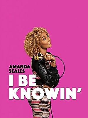 Download Amanda Seales: I Be Knowin' Movie