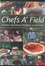 Chefs A' Field: Culinary Adventures that Begin on the Farm