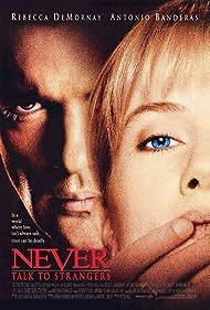 Antonio Banderas and Rebecca De Mornay in Never Talk to Strangers (1995)