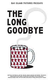 The Long Goodbye (2018)
