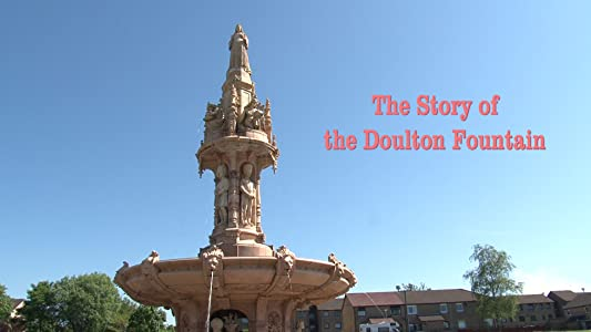 Watch a full movie for free The Story of the Doulton Fountain [HDRip]