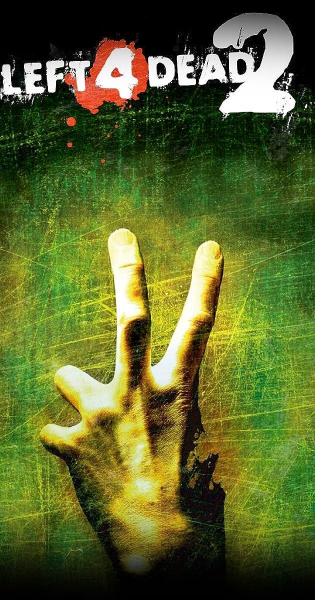 Left 4 Dead 2 (Video Game 2009) - Trivia - IMDb