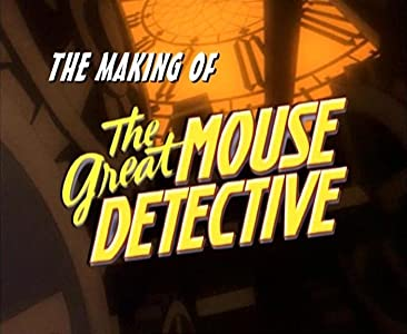 Movie releases The Making of the Great Mouse Detective by [hd720p]