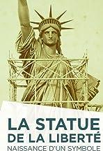 La Statue de la Liberté naissance d'un symbole