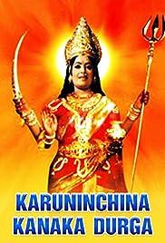 Karuninchina Kanakadurga Poster