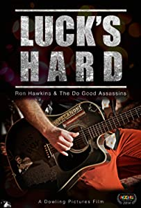 Website for watching online movies Luck's Hard - Ron Hawkins \u0026 the Do Good Assassins [mpeg]