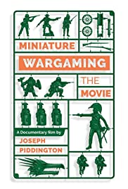 Miniature Wargaming the Movie Poster