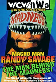 Primary photo for WCW Superstar Series: Randy Savage - The Man Behind the Madness