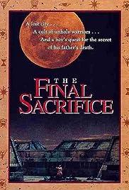 The Final Sacrifice(1990) Poster - Movie Forum, Cast, Reviews