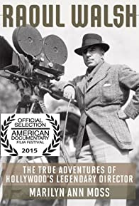 Primary photo for The True Adventures of Raoul Walsh