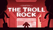 Chapter 5: The Troll Rock