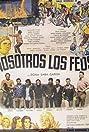 Nosotros los feos (1973) Poster