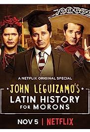 John Leguizamo's Latin History for Morons(2018) Poster - Movie Forum, Cast, Reviews