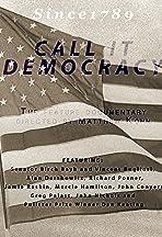 Call It Democracy