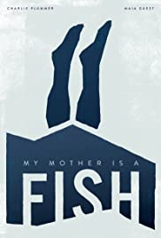 My Mother is a Fish Poster