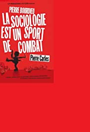 La sociologie est un sport de combat (2001) Poster - Movie Forum, Cast, Reviews
