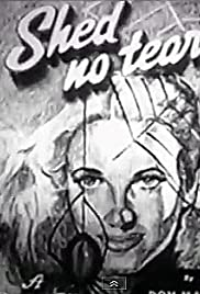 Shed No Tears(1948) Poster - Movie Forum, Cast, Reviews