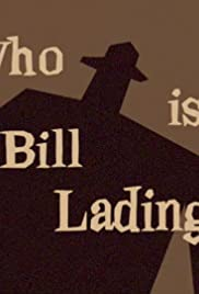 Who Is Bill Lading? Poster