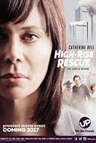 Catherine Bell, Greg Bryk, and Adrian Holmes in High-Rise Rescue (2017)