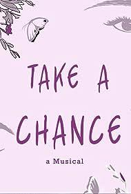 Take a Chance: A Musical (2019)