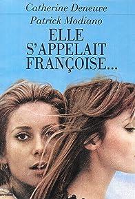 Primary photo for Elle s'appelait Françoise